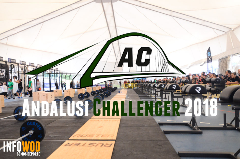 andalusi challenger 2018 cronica infowod sevilla crossfit