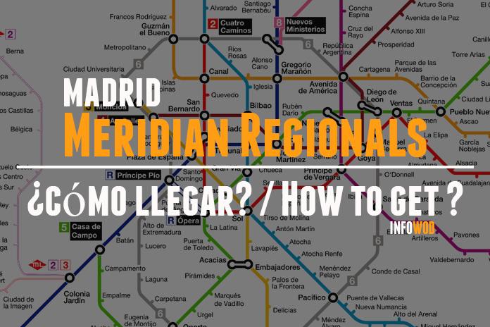 meridian-regionals-madrid-caja-magica-como-llegar-how-get